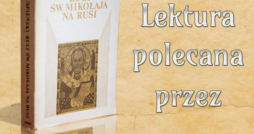 """Borys A. Uspieński """"Kult św. Mikołaja na Rusi"""""""